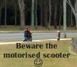 Beware of motorised scooters