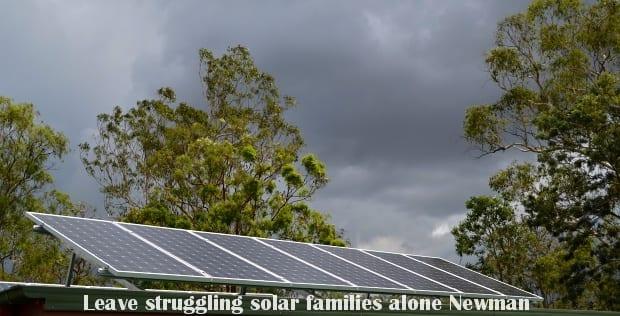 Leave struggling solar families alone newman
