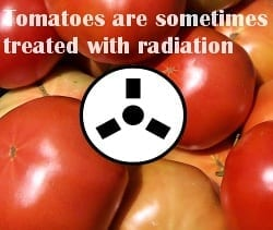 Tomatoes sometimes treated with radiation